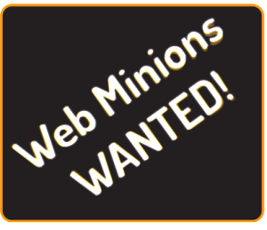 Web Minions Wanted