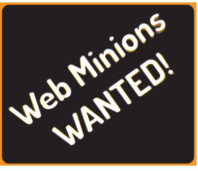 Web Minions Wanted